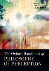 The Oxford Handbook of Philosophy of Perception