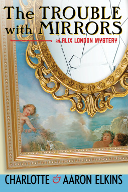 The Trouble with Mirrors (Alix London #4)