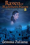 Raven Of Blackthorn Manor by Gemma Juliana