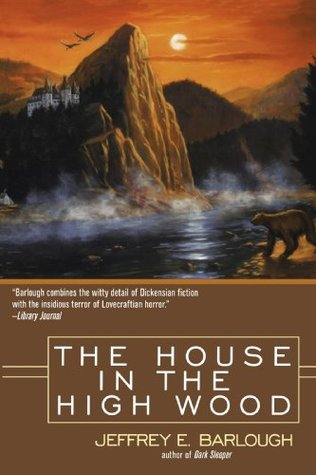 The house in the high wood: a story of old talbotshire par Jeffrey E. Barlough