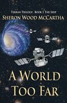 A World Too Far: Book 1: The Ship (Terran Trilogy)
