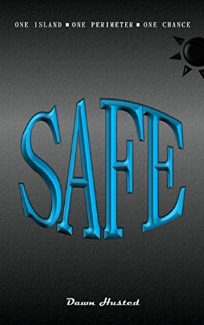 Safe by Dawn Husted