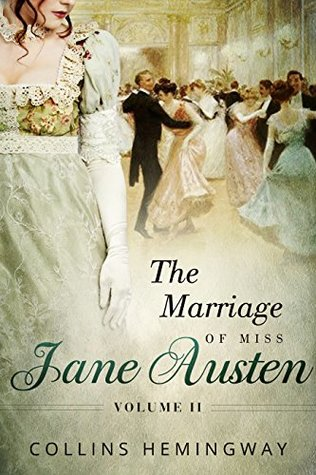 The Marriage of Miss Jane Austen: Volume II