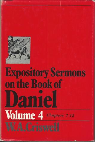 Expository Sermons on the book of Daniel Volume 4 Chapters 7-12