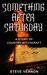 Something After Saturday by Steve Vernon