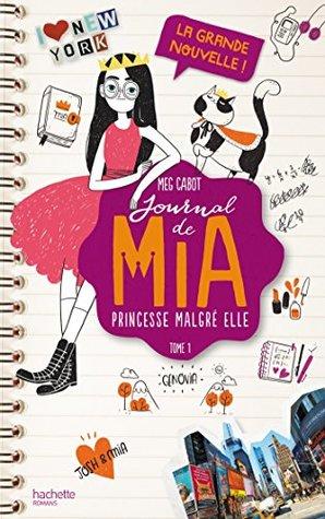 Journal de Mia - Tome 1 - La grande nouvelle
