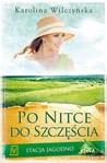 Po nitce do szczęścia by Karolina Wilczyńska