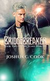 Bridgebreaker (The Echo Worlds, #2)