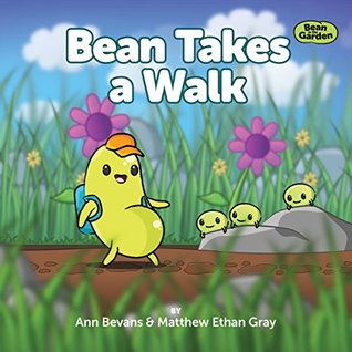 Bean Takes a Walk (Bean in the Garden Book 1)