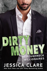 Dirty Money (Roughneck Billionaires, #1)