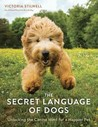 The Secret Language of Dogs by Victoria Stilwell