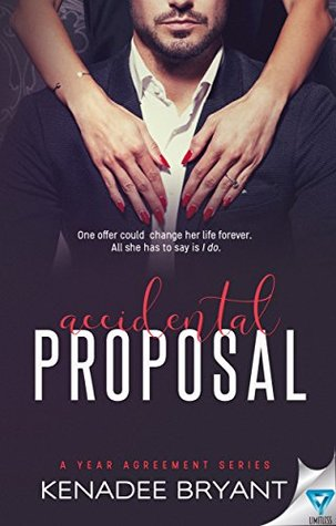 Accidental Proposal (A Year Agreement Book 1) by Kenadee Bryant