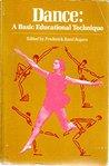 Dance: A Basic Educational Technique