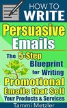 How to Write Persuasive Emails by Tammi Metzler