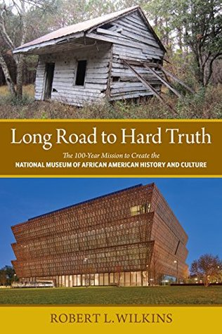 Long Road to Hard Truth by Robert L.  Wilkins
