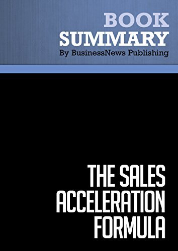 Summary: The Sales Acceleration Formula - Mark Roberge: Using Data, Technology and Inbound Selling to Go from $0 to $100 Million
