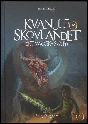 Det magiske sværd (Kvanulf fra Skovlandet, #1)