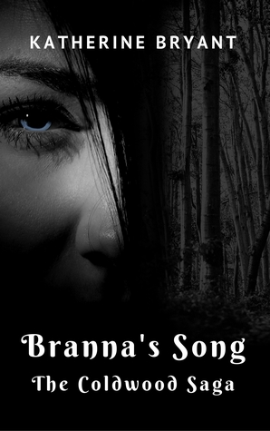 Branna's Song: The Coldwood Saga (Branna's Song, #1)