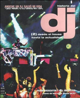 Historia del DJ (2) Desde el house hasta la actualidad
