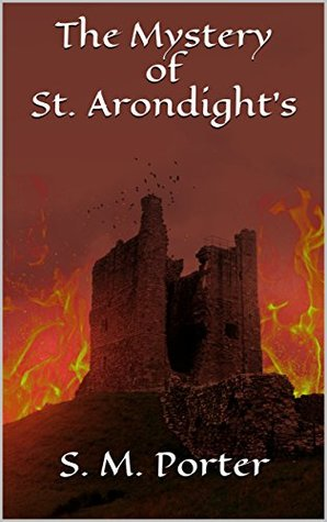 The Mystery of St. Arondight's (Archaeological Adventures Book 1)