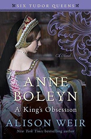 Anne Boleyn: A King's Obsession (Six Tudor Queens #2)
