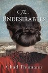 The Undesirables by Chad Thumann