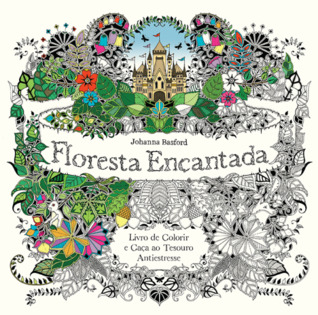 Floresta Encantada - Livro de Colorir e Caça ao Tesouro Antiestresse