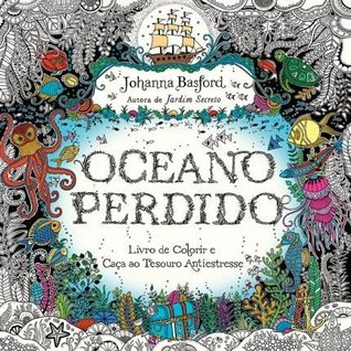 Lost Ocean An Inky Adventure And Coloring Book For Adults By Johanna Basford