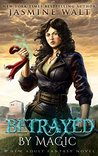 Betrayed by Magic (The Baine Chronicles, #5)