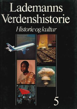 Lademanns Verdenshistorie : Historie og kultur : Bind 5: Det 20. århundrede