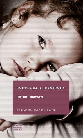 Ultimii martori by Svetlana Alexievich