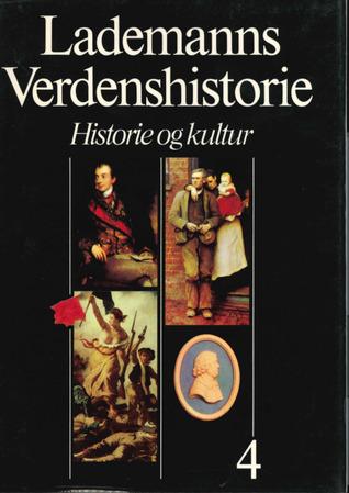 Lademanns Verdenshistorie : Historie og kultur : Bind 4: Industrialismen
