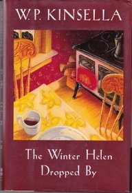 The Winter Helen Dropped By by W.P. Kinsella