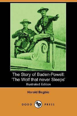 The Story of Baden-Powell: 'The Wolf That Never Sleeps'
