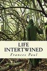 Life Intertwined