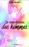 La Réelle Hauteur Des Hommes by Jo Ann von Haff