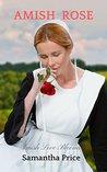 Amish Rose (Amish Love Blooms #1)