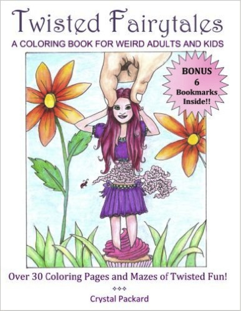 Twisted Fairytales: a coloring book for weird adults and kids