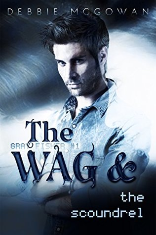 Book Review: The WAG and The Scoundrel (Gray Fisher #1) by Debbie McGowan