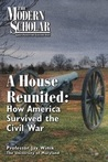 A House Reunited: How America Survived the Civil War