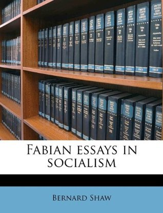 Ebook Fabian essays in socialism by George Bernard Shaw PDF!