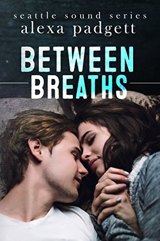 Between-Breaths-Seattle-Sound-Series-Book-2-Alexa-Padgett