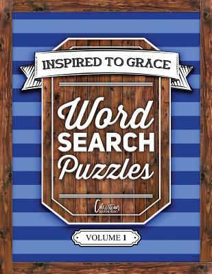 Inspired to Grace Word Search Puzzles: Volume 1