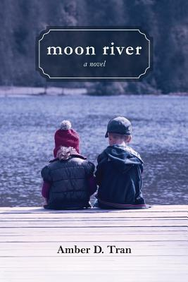 Moon River by Amber D. Tran