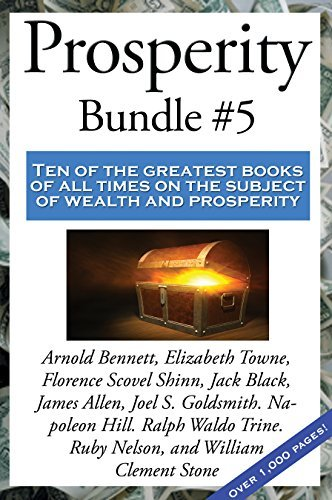 Prosperity Bundle #5: The Law of Success In Sixteen Lessons, by Napoleon Hill;  The Power of the Spoken Word, by Florence Scovel Shinn;  The Shining Gateway, ... System That Never Fails, by William...