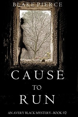 Cause to Run (Avery Black, #2)