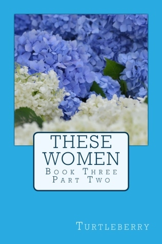 These Women - Book Three - Part Two
