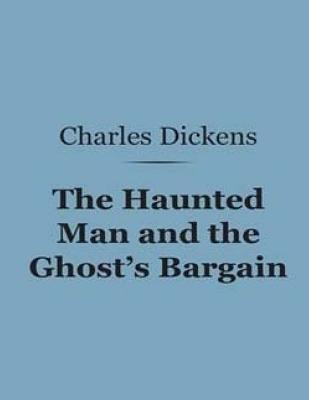 The Haunted Man and the Ghosts Bargain