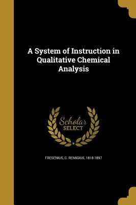 A System of Instruction in Qualitative Chemical Analysis