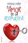 El amor es la respuesta by Monica Maier
